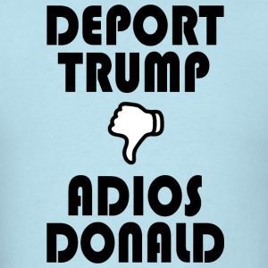DEPORTTRUMPADIOS - Men's T-Shirt