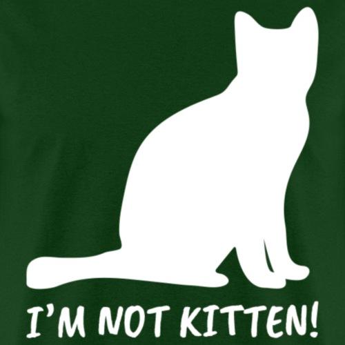 I'm Not Kitten | White - Men's T-Shirt