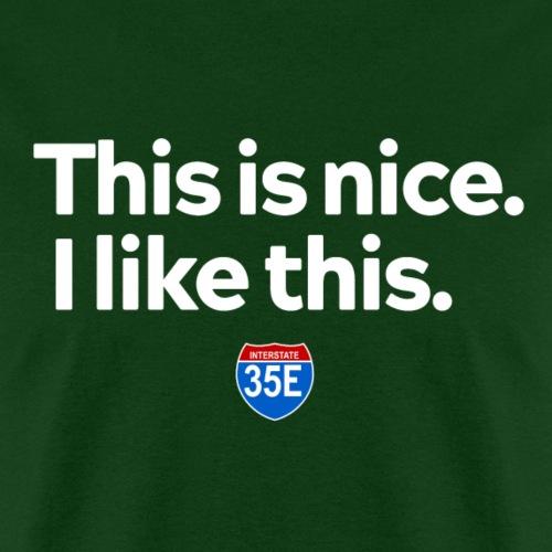 This is nice - Men's T-Shirt