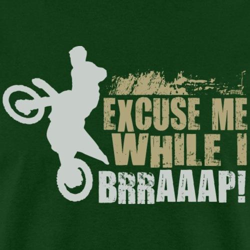 Motocross Braaap Excuse - Men's T-Shirt