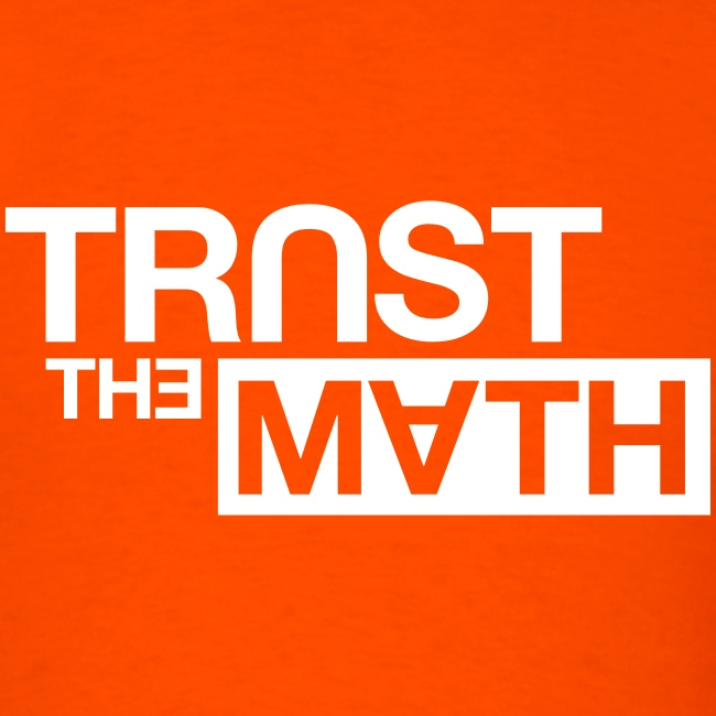 Trust the Math