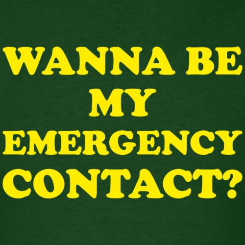 Wanna Be My Emergency Contact? - Men's T-Shirt