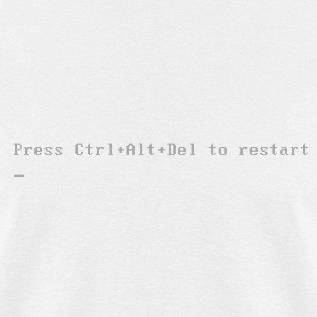 Press Ctrl Alt Del to restart