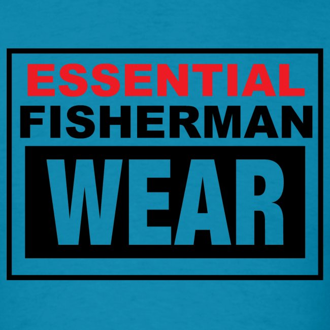 Essential Fisherman WEAR