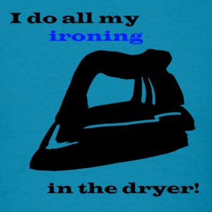 Ironing in the Dryer - Men's T-Shirt