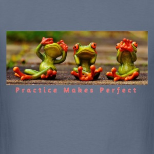 Practice Makes Perfect - Men's T-Shirt