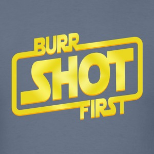 burr shot first - Men's T-Shirt