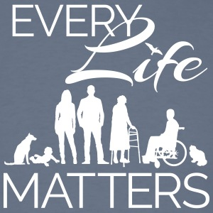 Every Life Matters - Men's T-Shirt