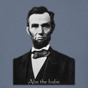 Abe the babe - Men's T-Shirt