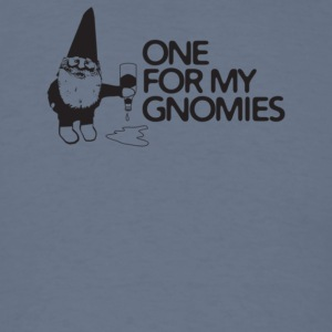One For My Gnomies - Men's T-Shirt