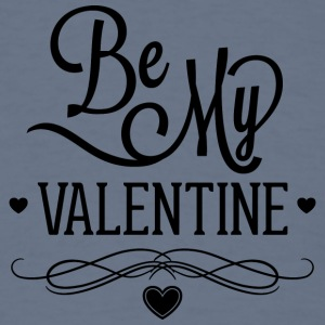 be_my_valentine_2 - Men's T-Shirt