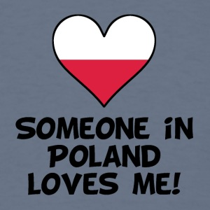 Someone In Poland Loves Me - Men's T-Shirt