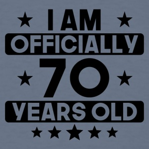 I Am Officially 70 Years Old 70th Birthday - Men's T-Shirt