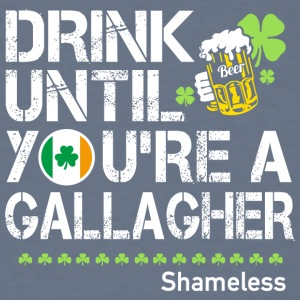 Drink Until You re a Gallagher - Men's T-Shirt
