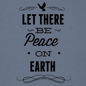 let_there_be_peace_on_earth-01 - Men's T-Shirt