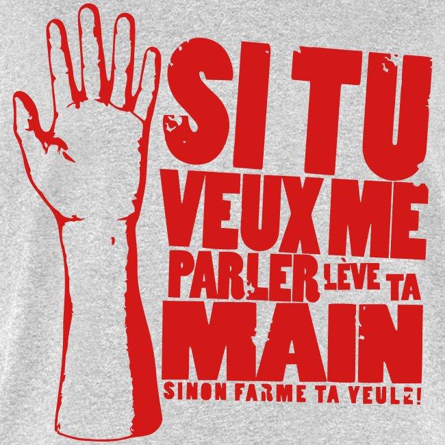 Lève ta main!