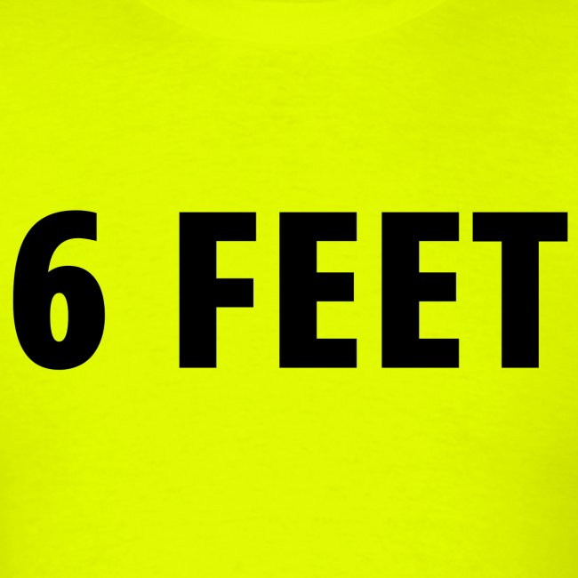 6 FEET - Social Distancing Mask & Shirt