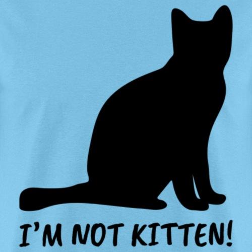 I'm Not Kitten | Black - Men's T-Shirt