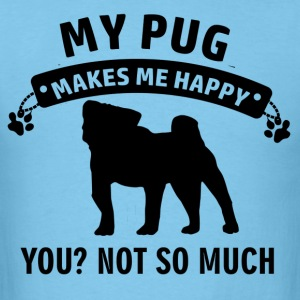 My Pug makes me happy - Men's T-Shirt