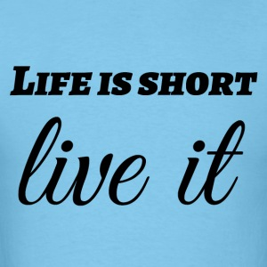 Life is short live - Men's T-Shirt