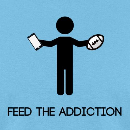FEED THE ADDICTION - Men's T-Shirt