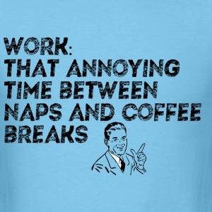 WORK NAPS COFFEE - Men's T-Shirt