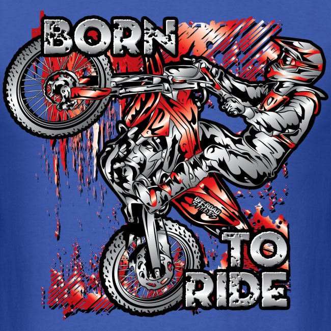 Born To Ride MotoX Dirt Bike