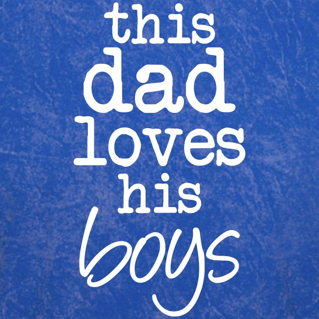 This Dad Loves His Boys1