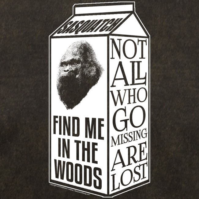 Not All Who Go Missing Are Lost, Sasquatch Bigfoot