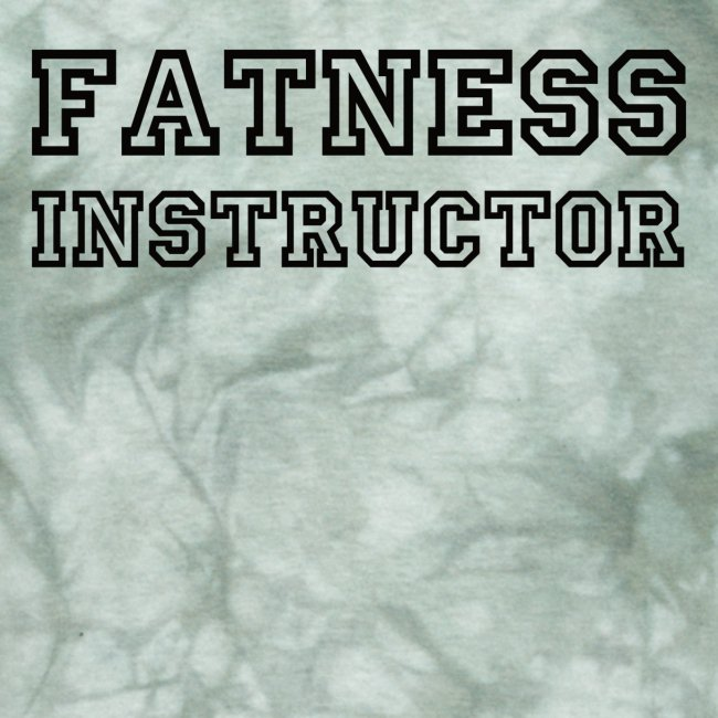 Fatness Instructor