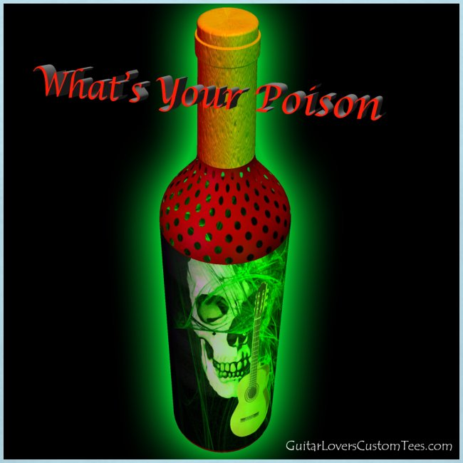 WhatsYaPoison by GuitarLoversCustomTees png