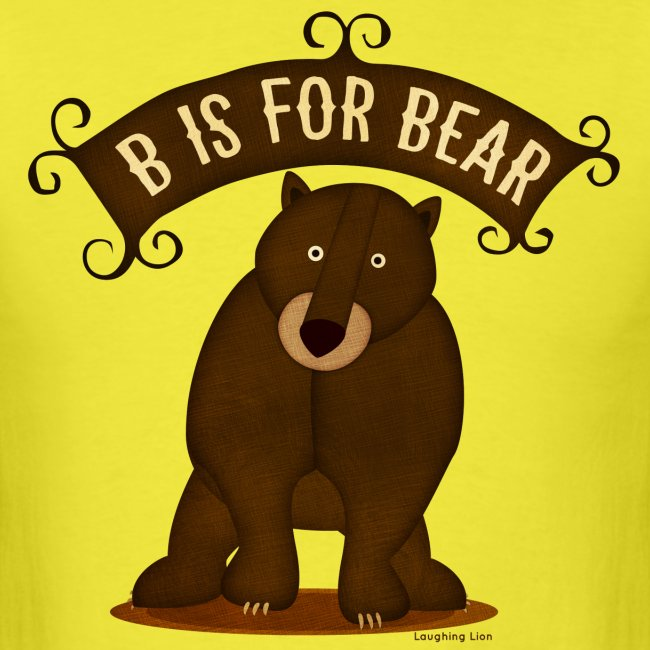 B Is For Bear Womens T Mens T Shirt Laughing Lion Tees Usa Lovingly Illustrated T Shirts