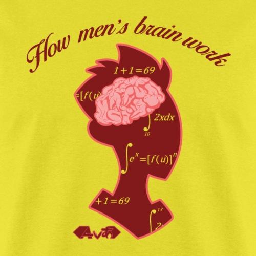 How Men's Brain Works - Men's T-Shirt