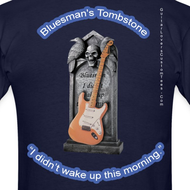 BluesmansTombstone by GuitarLoversCustomTees png