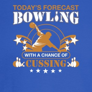 Today's forecast BOWLING with a chance of cussing - Men's Long Sleeve T-Shirt