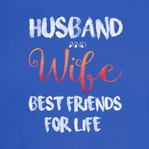 Husband And Wife Best Friends For Life T Shirt - Men's Long Sleeve T-Shirt