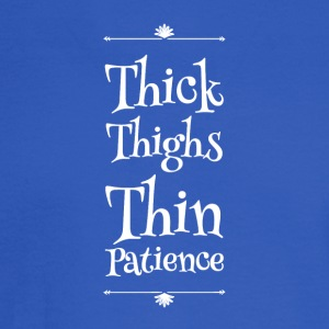 Thick thighs thin patience - Men's Long Sleeve T-Shirt