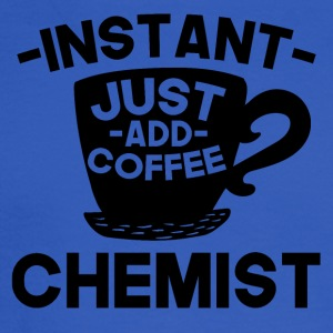 Instant Chemist Just Add Coffee - Men's Long Sleeve T-Shirt