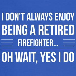 Being a retired firefighter - Men's Long Sleeve T-Shirt