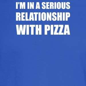 I m in a serious relationship with PIZZA - Men's Long Sleeve T-Shirt