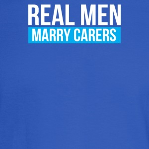 Real Men Marry Carers - Men's Long Sleeve T-Shirt