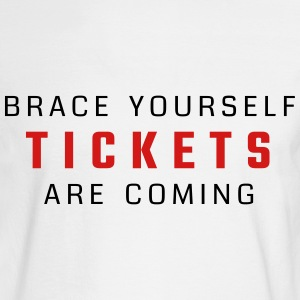Brace yourself - tickets are coming - Men's Long Sleeve T-Shirt