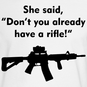 she said rifle - Men's Long Sleeve T-Shirt