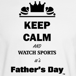 Keep Calm and Watch Sports It's Father's Day - Men's Long Sleeve T-Shirt