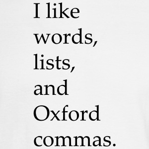 I Like Words Lists and Oxford Commas - Men's Long Sleeve T-Shirt