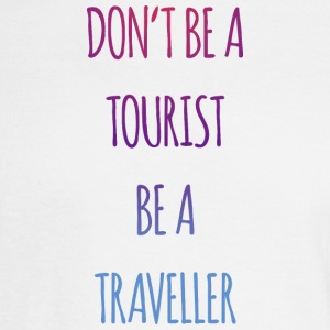 Don't be a tourist be a traveller. - Men's Long Sleeve T-Shirt