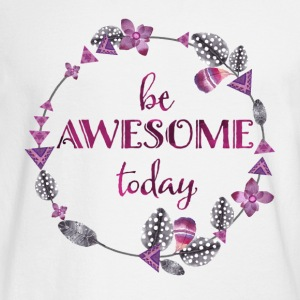 Be awesome today - Men's Long Sleeve T-Shirt