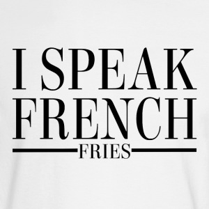 I Speak French Fries - Men's Long Sleeve T-Shirt