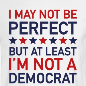 AT LEAST I'M NOT A DEMOCRAT T-SHIRT - Men's Long Sleeve T-Shirt
