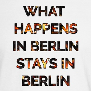 WHAT HAPPENS IN BERLIN STAYS IN BERLIN - Men's Long Sleeve T-Shirt